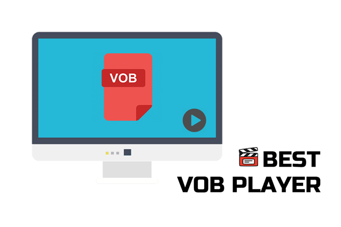 5 Best VOB Player for Streaming VOB Files at Anytime