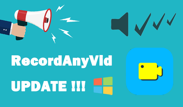 [New Version] Latest RecordAnyVid V 1.1.22 Updates for Windows
