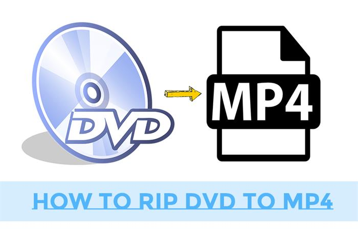 3 Best Ways to Rip DVD to MP4 for Free on Windows/Mac